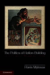 The Politics of Nation-Building by Harris Mylonas
