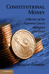 Constitutional Money by Richard H. Timberlake