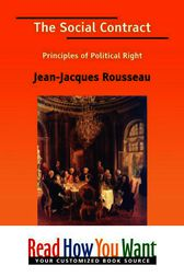 a literary analysis of the social contract or principle of political right by jean jacques rousseau For rousseau, we might say, the politics of the social contract was a means of overcoming and transcending history for smith, by contrast, the tendency of history gave grounds for political hope for smith, by contrast, the tendency of history gave grounds for political hope.