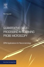 Quantitative Data Processing in Scanning Probe Microscopy by Petr Klapetek