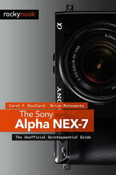 The Sony Alpha NEX-7 by Carol F. Roullard