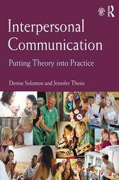Interpersonal Communication as Art and Science by Denise Solomon