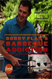 Bobby Flay's Barbecue Addiction by Bobby Flay