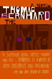 The Lime Works by Thomas Bernhard