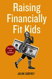 Raising Financially Fit Kids, Revised by Joline Godfrey