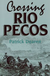 Crossing Rio Pecos by Patrick Dearen