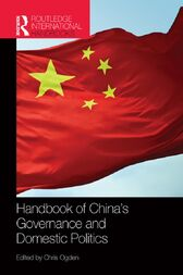 Handbook of China's Governance and Domestic Politics by Chris Ogden