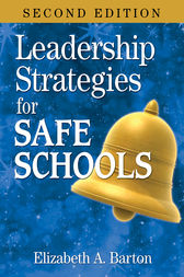 Leadership Strategies for Safe Schools by Elizabeth A. Barton