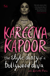 The Style Diary of a Bollywood Diva by Kareena Kapoor
