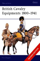 British Cavalry Equipments 1800-1941 by Mike Chappell