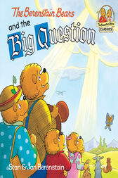 The Berenstain Bears and the Big Question by Stan Berenstain