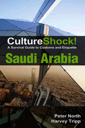 CultureShock! Saudi Arabia by Peter North