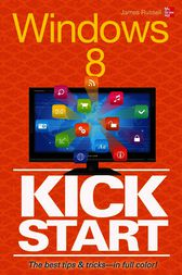 Windows 8 Kickstart by James Russell