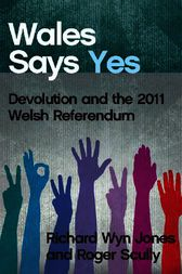 Wales Says Yes by Richard Wyn Jones