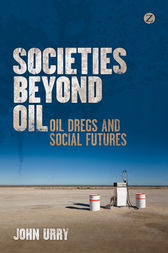 Societies beyond Oil by John Urry