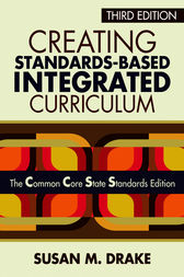 Creating Standards-Based Integrated Curriculum by Susan M. Drake