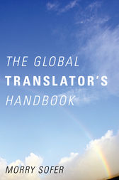 The Global Translator's Handbook by Morry Sofer