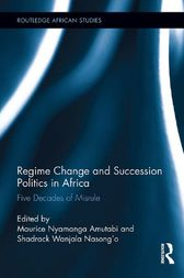 Regime Change and Succession Politics in Africa by Maurice Nyamanga Amutabi