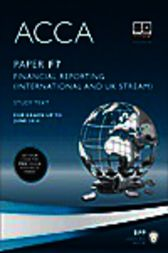 ACCA F7 - Financial Reporting (UK and INT) - Study Text 2013 by BPP Learning Media