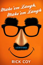 Make 'em Laugh, Make 'em Laugh by Rick Coy