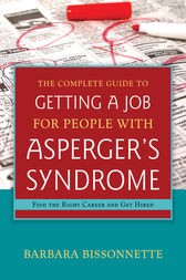 The Complete Guide to Getting a Job for People with Asperger's Syndrome by Barbara Bissonnette