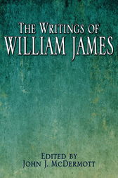 The Writings of William James by John J. Mcdermott