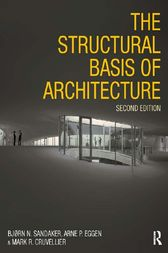 The Structural Basis of Architecture by Bjorn N. Sandaker