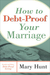 How to Debt-Proof Your Marriage by Mary Hunt
