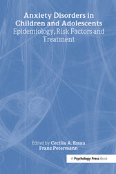 Anxiety Disorders in Children and Adolescents by Cecilia A. Essau