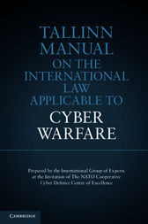 Tallinn Manual on the International Law Applicable to Cyber Warfare by Michael N. Schmitt