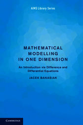 Mathematical Modelling in One Dimension by Jacek Banasiak