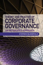 Theory and Practice of Corporate Governance by Stephen Bloomfield