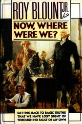 Now, Where Were We? by Roy Blount
