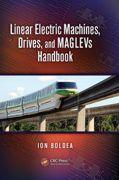 Linear Electric Machines, Drives, and MAGLEVs Handbook by Ion Boldea