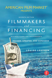 Filmmakers and Financing by Louise Levison