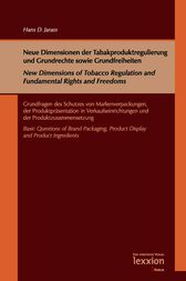 Neue Dimensionen der Tabakproduktregulierung und Grundrechte sowie Grundfreiheiten / New Dimensions of Tobacco Regulation and Fundamental Rights and Freedoms