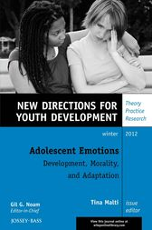 Adolescent Emotions: Development, Morality, and Adaptation by Tina Malti