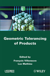 Geometric Tolerancing of Products by François Villeneuve