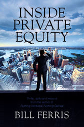 Inside Private Equity by Bill Ferris