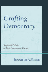 Crafting Democracy by Jennifer A. Yoder
