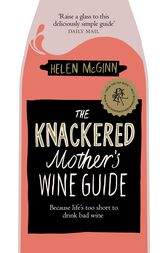The Knackered Mother's Wine Club by Helen McGinn