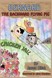 Bernard the Backward-flying Pig in 'Chicken Jail' by Jamal Ullah