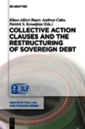 Collective Action Clauses and the Restructuring of Sovereign Debt by Patrick S. Kenadjian