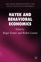 Hayek and Behavioral Economics by Roger Frantz