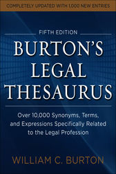 Burtons Legal Thesaurus 5th edition: Over 10,000 Synonyms, Terms, and Expressions Specifically Related to the Legal Profession by William Burton