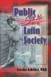 Public Sex in a Latin Society by Jacobo Schifter