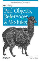 Learning Perl Objects, References, and Modules by Randal L. Schwartz
