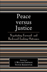 Peace versus Justice by William I. Zartman