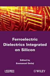 Ferroelectric Dielectrics Integrated on Silicon by Emmanuel Defaÿ