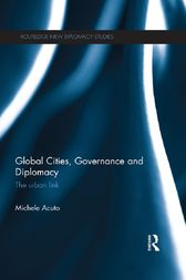 Global Cities, Governance and Diplomacy by Michele Acuto